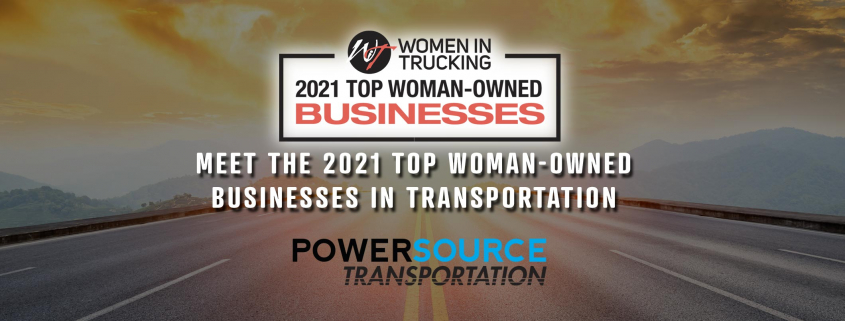 2021 Top Woman-Owned Businesses, Powersource Transportation Announcement